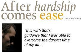 hardship comes ease